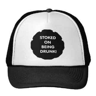 Stoked On Being Drunk! Cap