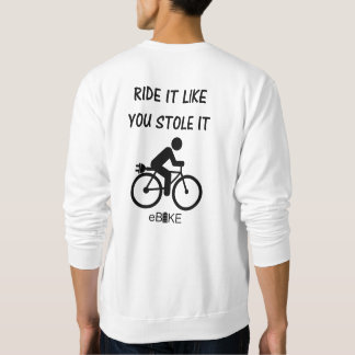 """Stole it"" cycling sweat shirts for men"