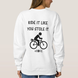 """Stole it"" cycling sweat shirts for women"