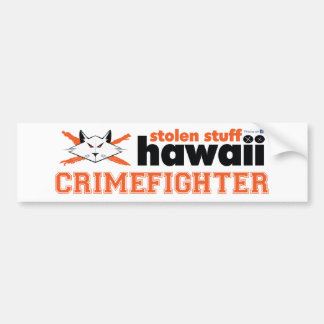 Stolen Stuff Hawaii Crimefighter Bumper Sticker
