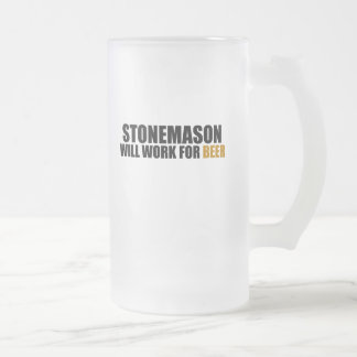 Stonemason-Will Work for Beer Mugs