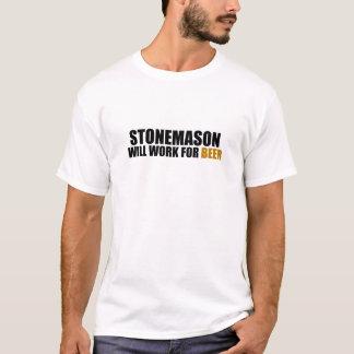 Stonemason-Will Work for Beer T-Shirt