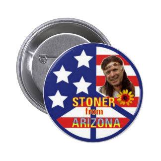 Stoner from Arizona button