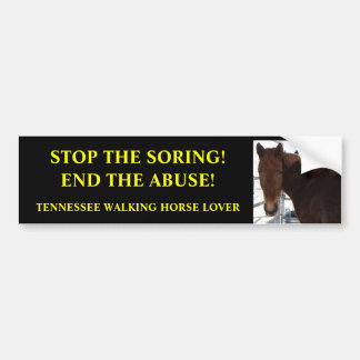 Stop Abuse of Tennessee Walking Horses Bumper Sticker
