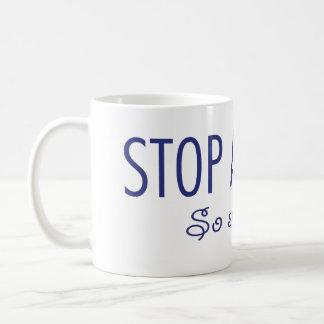 Stop acting so small coffee mug