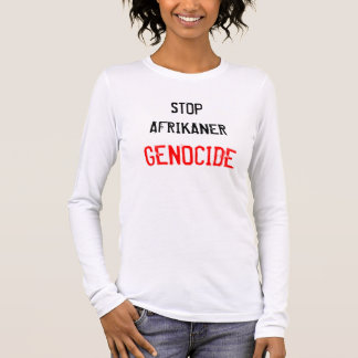 STOP AFRIKANER GENOCIDE LONG SLEEVE T-Shirt