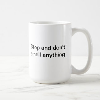 Stop and don't smell anything mug