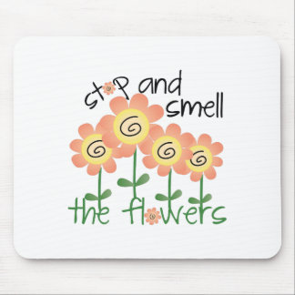 Stop And Smell Mouse Pad