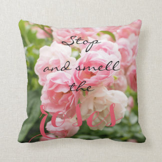 Stop and smell the roses cushion