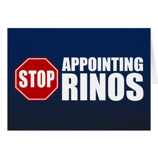 Stop Appointing RINOs Greeting Card
