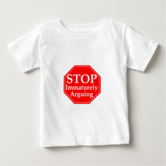 Stop Arguing #2 Baby T-Shirt