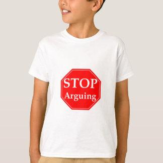 Stop Arguing T-Shirt