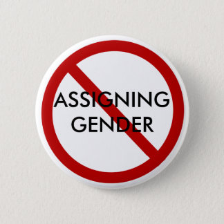 STOP ASSIGNING GENDER 6 CM ROUND BADGE