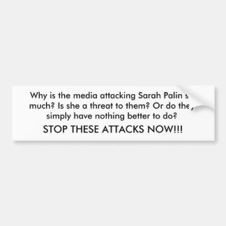 Stop Attacking Sarah Palin Bumper Sticker