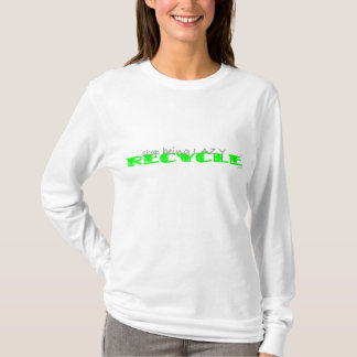 Stop Being Lazy RECYCLE - American Apparel HOODIE