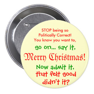 Stop being PC for Christmas!! 7.5 Cm Round Badge