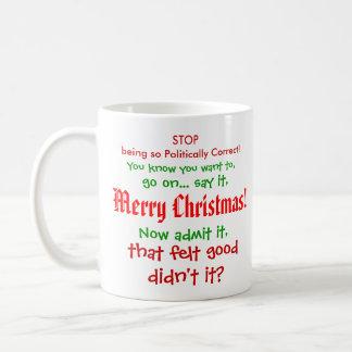 Stop being PC for Christmas!! Coffee Mug