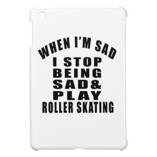 STOP BEING SAD PLAY ROLLER SKATING iPad MINI COVER