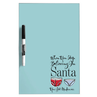 Stop Believing In Santa Underwear Dry Erase Board