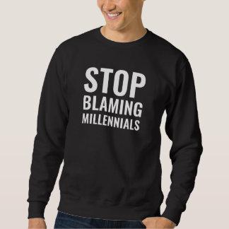 Stop Blaming Millennials Sweatshirt