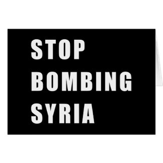 Stop Bombing Syria Card