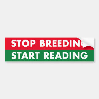 Stop Breeding Start Reading Bumper Sticker