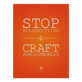 STOP BULLSHITTING & CRAFT AWESOMENESS POSTER
