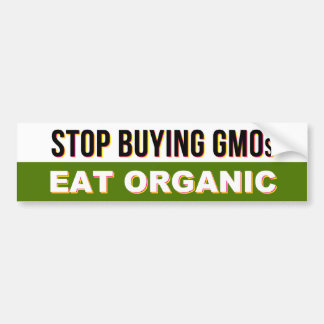 Stop Buying GMOs - Eat Organic bumper sticker