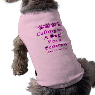 Stop Calling Me A Dog Shirt
