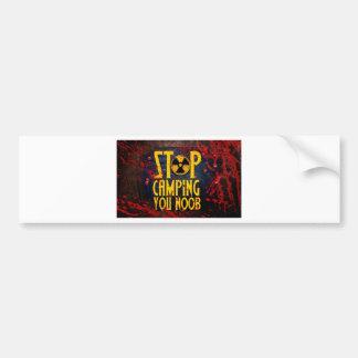 Stop Camping You Noob v3 Bumper Sticker