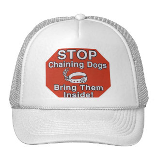STOP Chaining Dogs, Bring Them Inside Cap