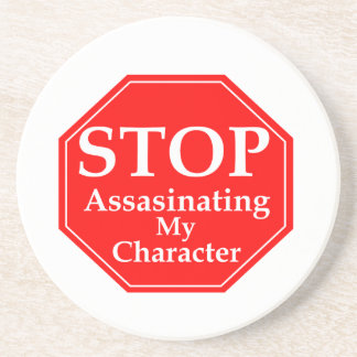 Stop Character Assasination Beverage Coaster