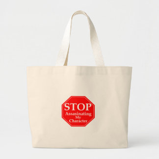Stop Character Assasination Large Tote Bag