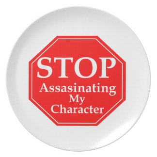 Stop Character Assasination Plate