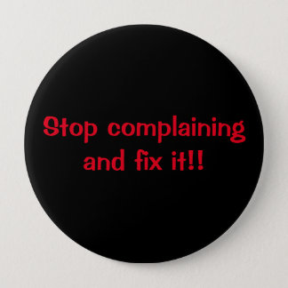 Stop complaining button
