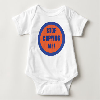 Stop Copying Me!!! Baby Bodysuit