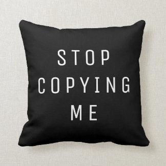 STOP COPYING ME CUSHION