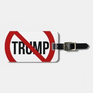 Stop Donald Trump Anti-Trump 2016 Luggage Tag