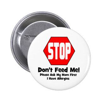 Stop!  Don't Feed Me!  I Have Allergies 6 Cm Round Badge