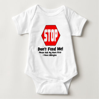 Stop!  Don't Feed Me!  I Have Allergies Tshirt