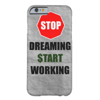 Stop Dreaming Start Working Smartphone Case