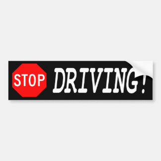 Stop Driving Bumper Sticker