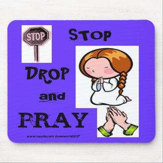 Stop,Drop, and Pray Mousepad.