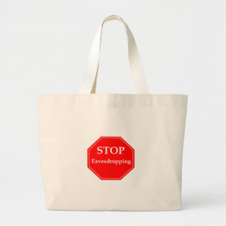 Stop Eavesdropping Large Tote Bag