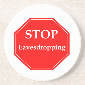 Stop Eavesdropping Sandstone Coaster
