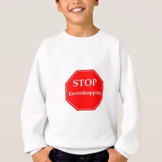 Stop Eavesdropping Sweatshirt