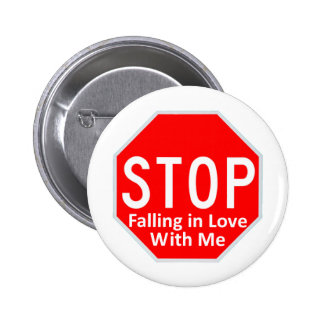 Stop Falling In Love Pinback Button