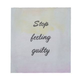 Stop Feeling Guilty Notepad