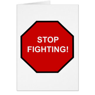 Stop Fighting Card