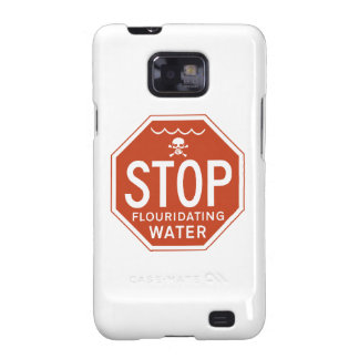 STOP FLUORIDATING WATER -fluoride/activism/protest Galaxy SII Case